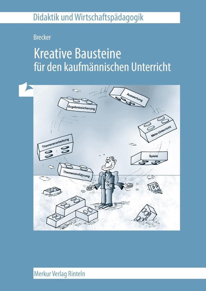 Kreative Bausteine für den kaufmännischen Unterricht als Buch