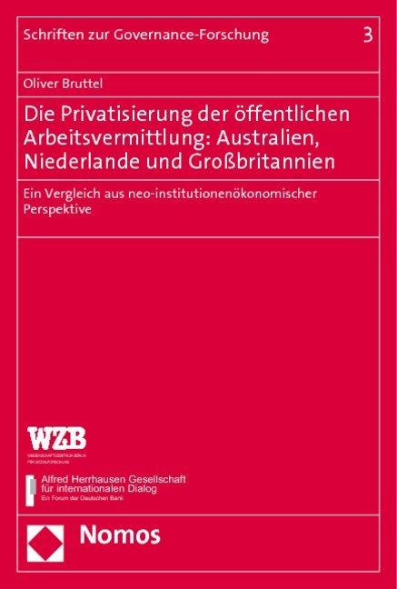Die Privatisierung der öffentlichen Arbeitsvermittlung: Australien, Niederlande und Großbritannien als Buch