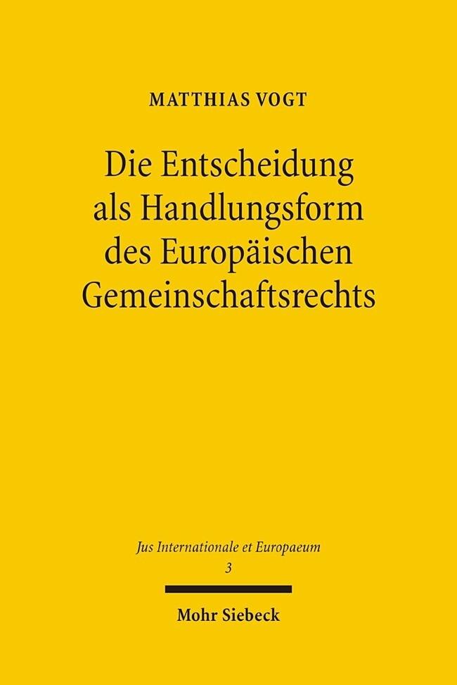 Die Entscheidung als Handlungsform des Europäischen Gemeinschaftsrechts als Buch
