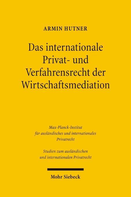 Das internationale Privat- und Verfahrensrecht der Wirtschaftsmediation als Buch