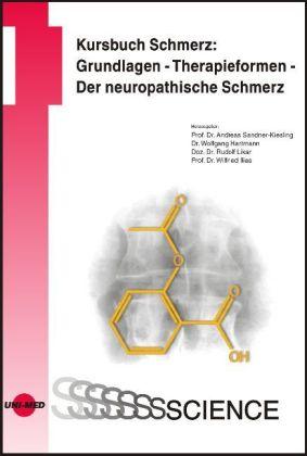 Kursbuch Schmerz: Grundlagen-Therapieformen- Der neuropathische Schmerz als Buch