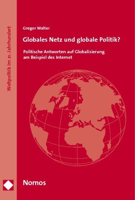 Globales Netz und globale Politik? als Buch