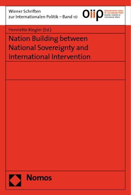 Nation Building between National Sovereignty and International Intervention als Buch
