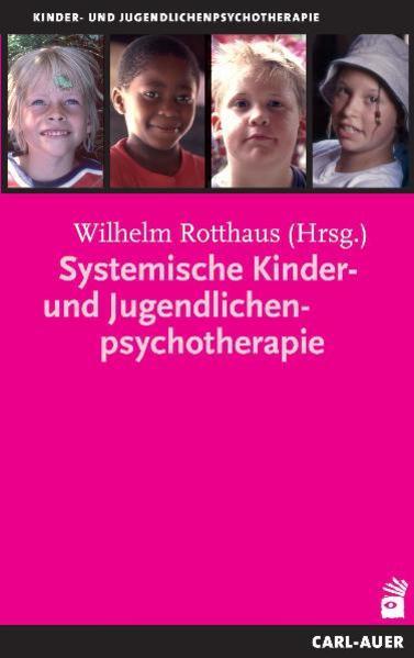 Systemische Kinder- und Jugendlichenpsychotherapie als Buch