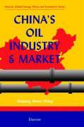 China's Oil Industry and Market als Buch