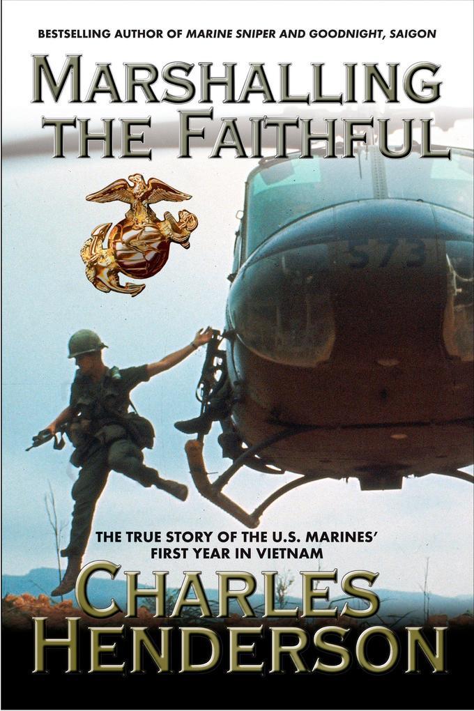 Marshalling the Faithful: The Marines' First Year in Vietnam als Taschenbuch