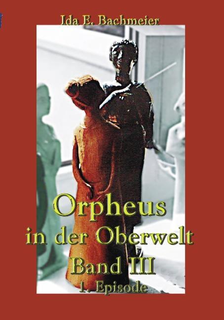 Orpheus in der Oberwelt Band III als Buch