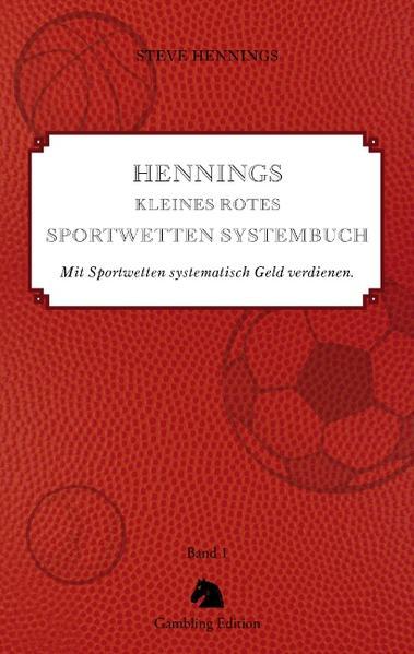 Hennings kleines rotes Sportwetten Systembuch als Buch