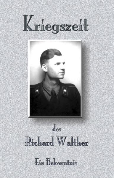 Kriegszeit des Richard Walther als Buch