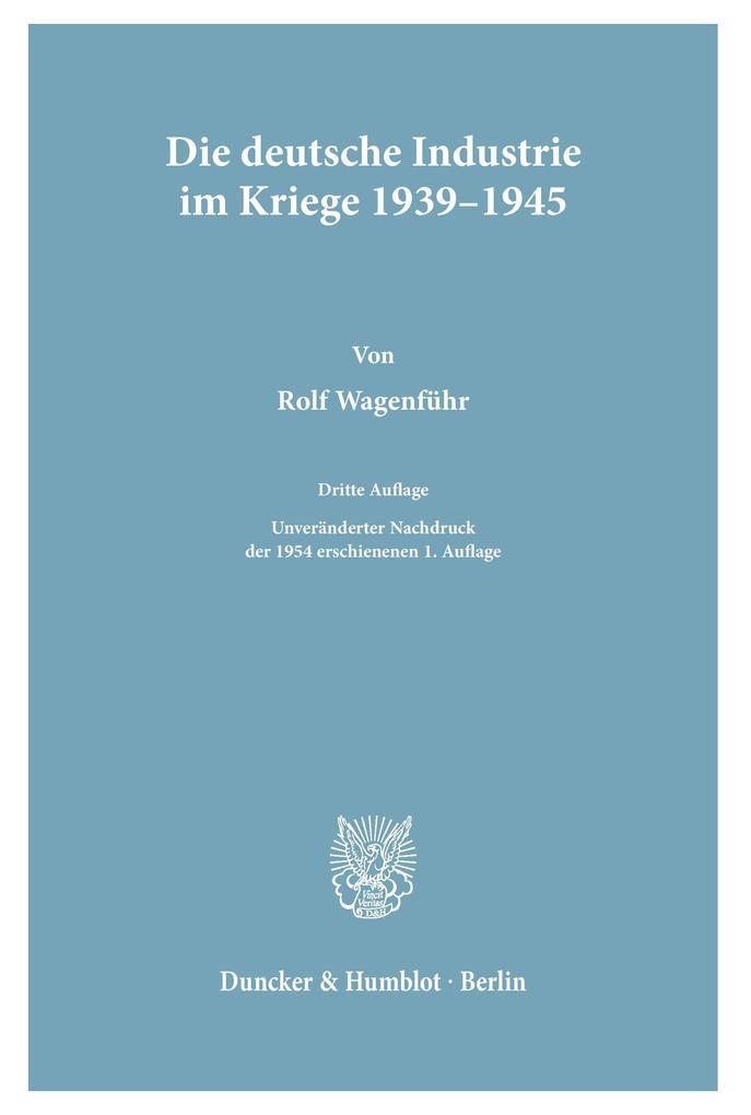 Die deutsche Industrie im Kriege 1939-1945 als Buch
