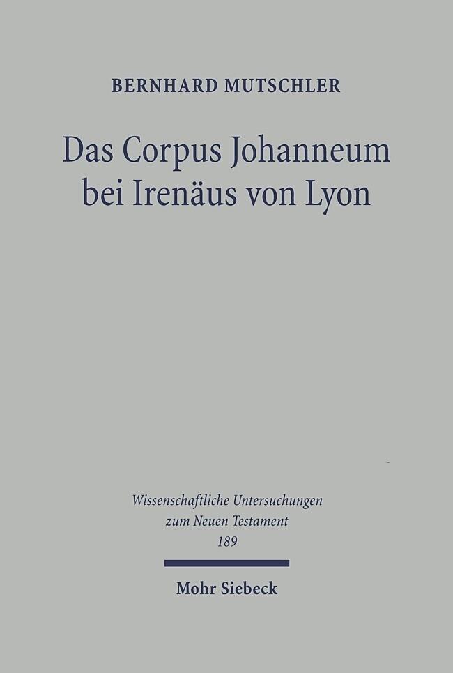 Das Corpus Johanneum bei Irenäus von Lyon als Buch
