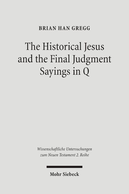 The Historical Jesus and the Final Judgment Sayings in Q als Buch