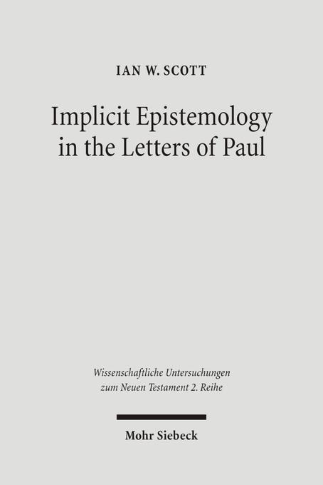 Implicit Epistemology in the Letters of Paul als Buch