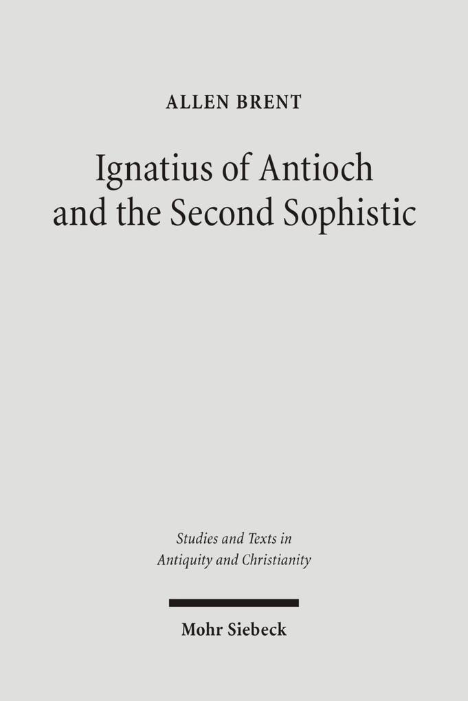 Ignatius of Antioch and the Second Sophistic als Buch