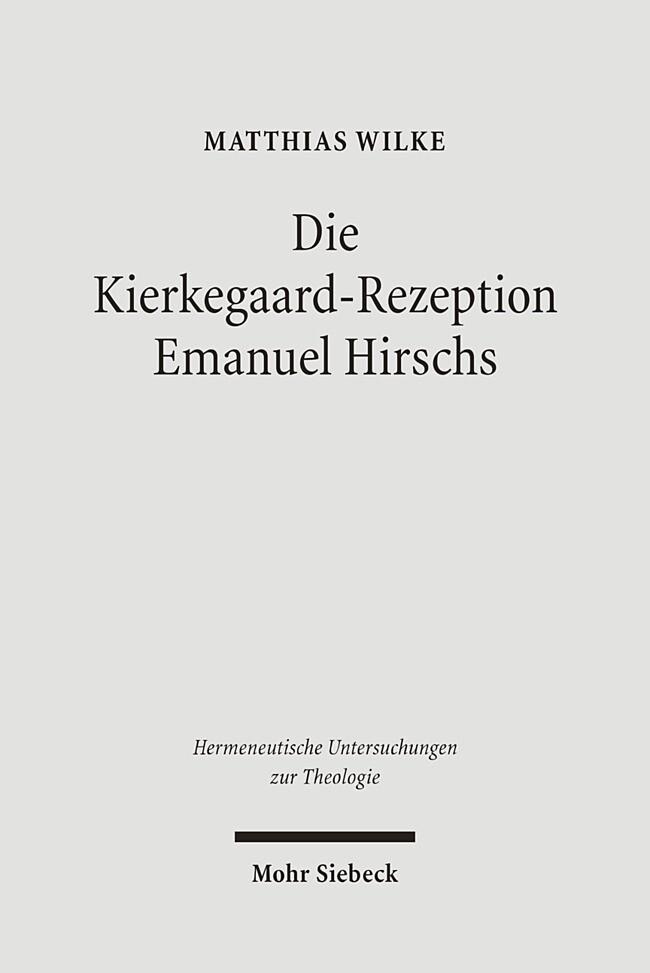 Die Kierkegaard-Rezeption Emanuel Hirschs als Buch