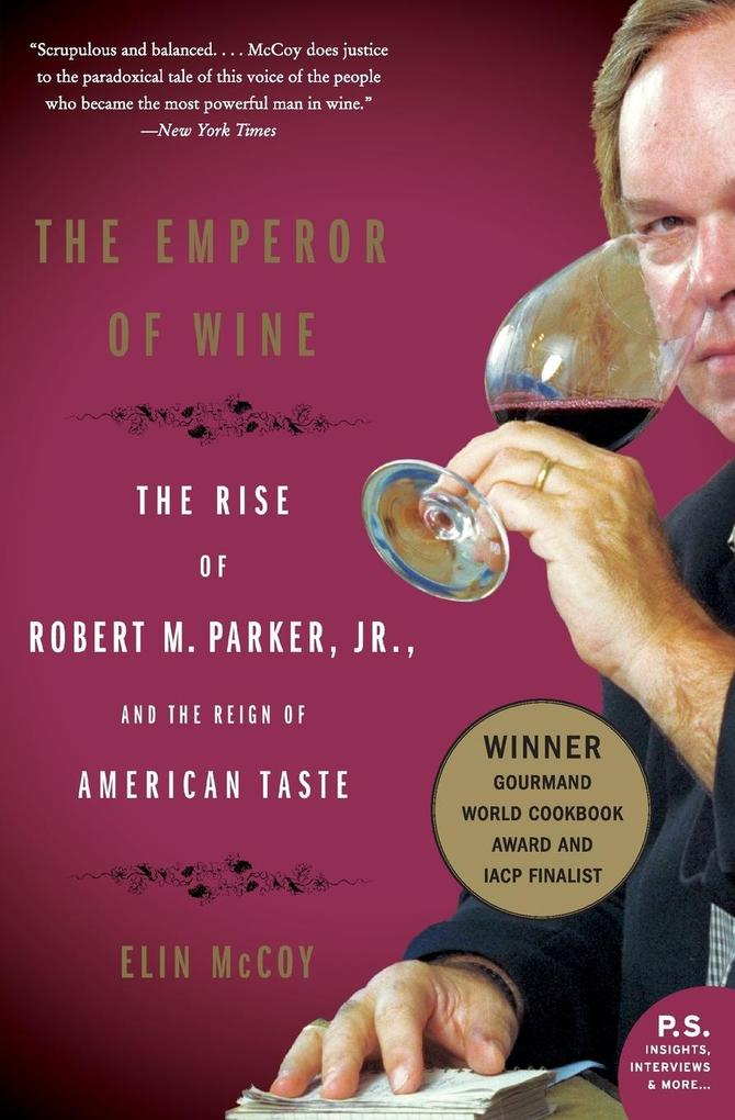 The Emperor of Wine: The Rise of Robert M. Parker, Jr., and the Reign of American Taste als Taschenbuch