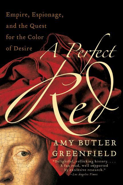 A Perfect Red: Empire, Espionage, and the Quest for the Color of Desire als Taschenbuch