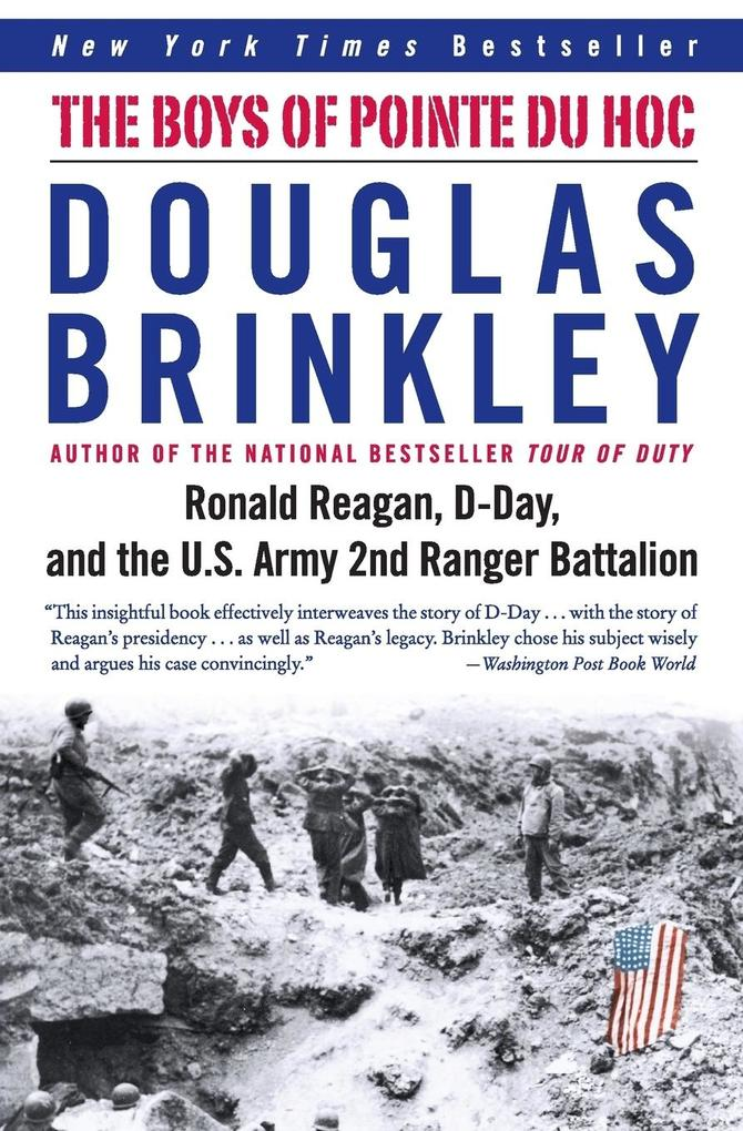 The Boys of Pointe Du Hoc: Ronald Reagan, D-Day, and the U.S. Army 2nd Ranger Battalion als Taschenbuch