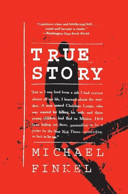 True Story: Murder, Memoir, Mea Culpa als Taschenbuch