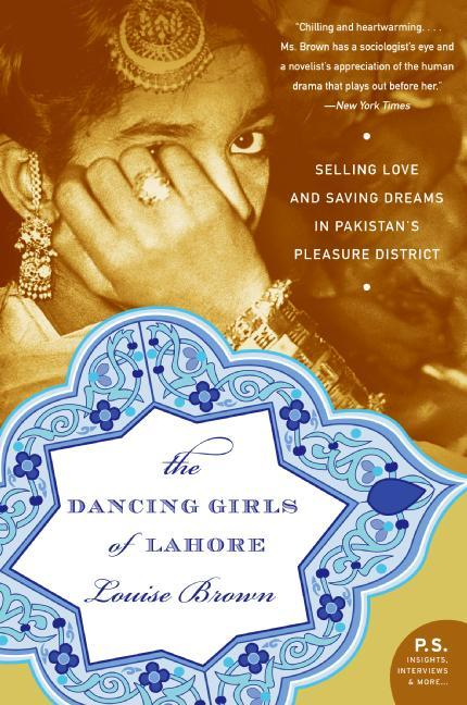 The Dancing Girls of Lahore: Selling Love and Saving Dreams in Pakistan's Pleasure District als Taschenbuch