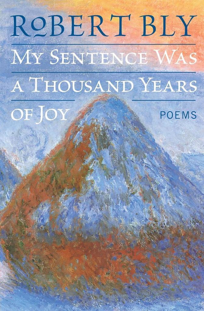 My Sentence Was a Thousand Years of Joy: Poems als Taschenbuch