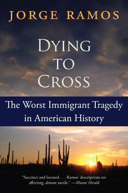 Dying to Cross: The Worst Immigrant Tragedy in American History als Taschenbuch