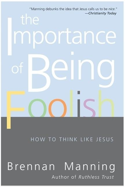 The Importance of Being Foolish: How to Think Like Jesus als Taschenbuch