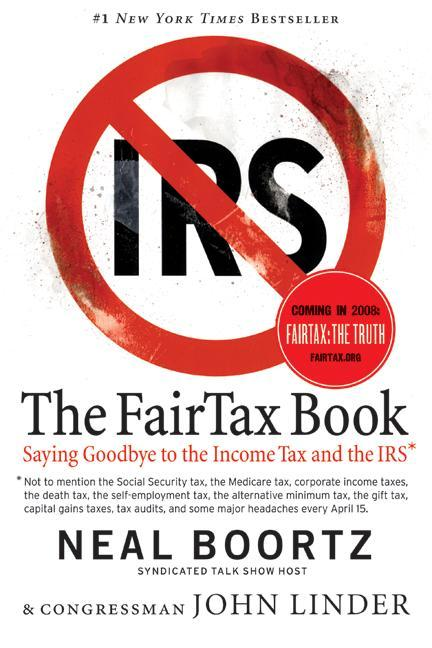 The FairTax Book: Saying Goodbye to the Income Tax and the IRS als Taschenbuch