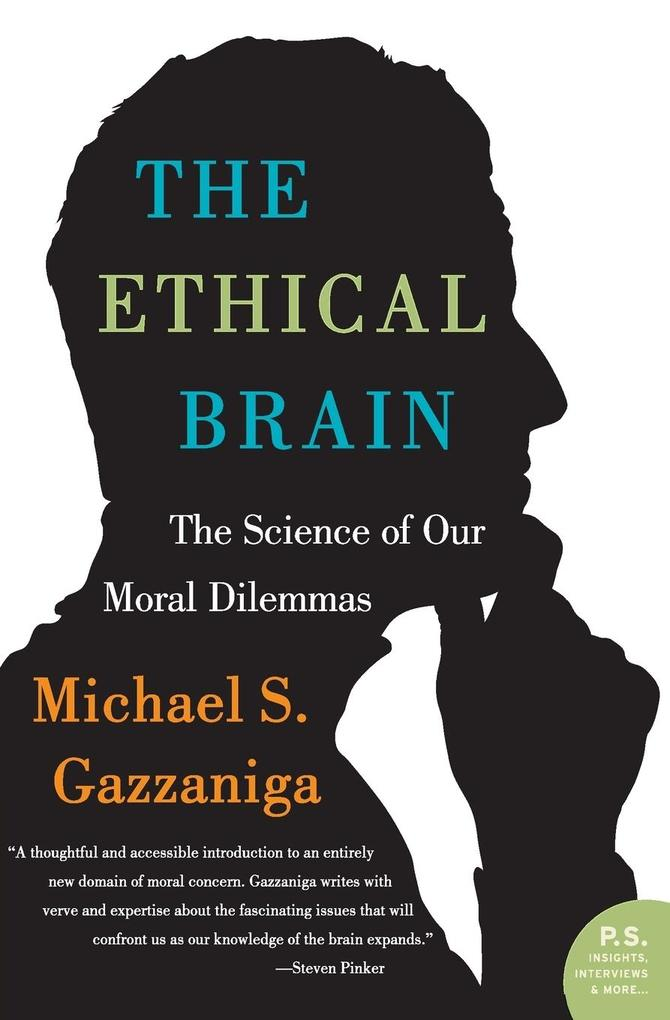 The Ethical Brain: The Science of Our Moral Dilemmas als Taschenbuch