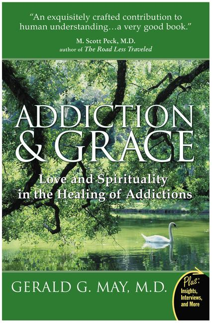 Addiction and Grace: Love and Spirituality in the Healing of Addictions als Taschenbuch