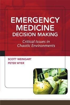 Emergency Medicine Decision Making: Critical Issues in Chaotic Environments: Critical Choices in Chaotic Environments als Taschenbuch