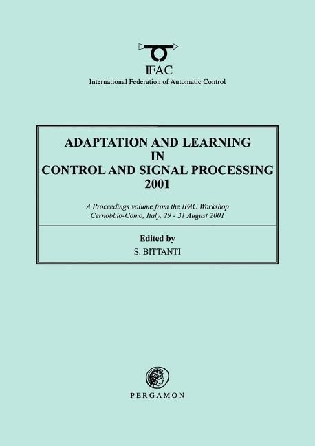 Adaptation and Learning in Control and Signal Processing 2001 als Buch