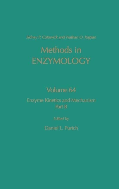 Enzyme Kinetics and Mechanism, Part B: Isotopic Probes and Complex Enzyme Systems als Buch