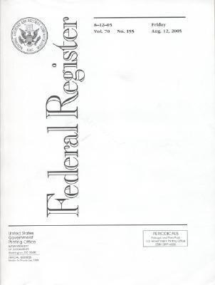 Federal Register, V. 70, No. 155, Friday, August 12, 2005 als Taschenbuch