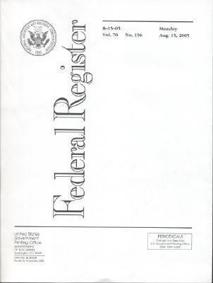 Federal Register, V. 70, No. 156, Monday, August 15, 2005 als Taschenbuch