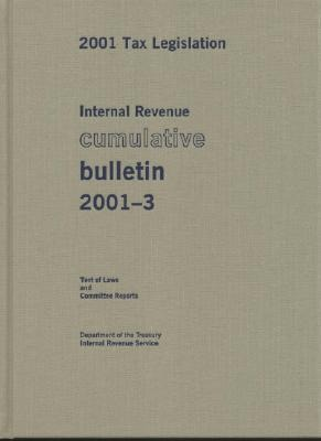 Internal Revenue Cumulative Bulletin 2001-3: 2001 Tax Legislation, Text of Laws and Committee Reports als Taschenbuch