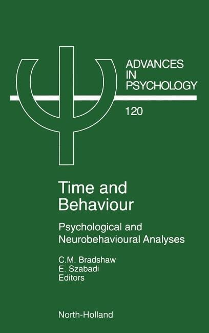 Time and Behaviour: Psychological and Neurobehavioural Analyses als Buch