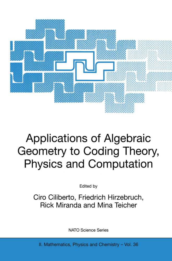 Applications of Algebraic Geometry to Coding Theory, Physics and Computation als Buch