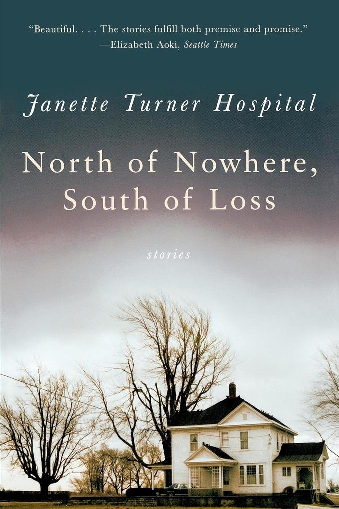 North of Nowhere, South of Loss: Stories als Taschenbuch