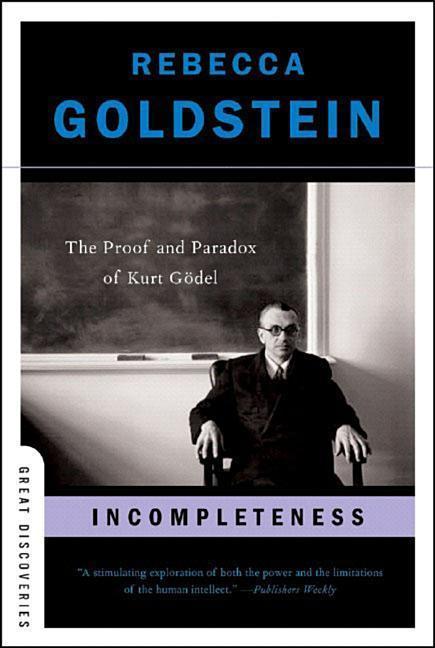 Incompleteness: The Proof and Paradox of Kurt Godel als Taschenbuch