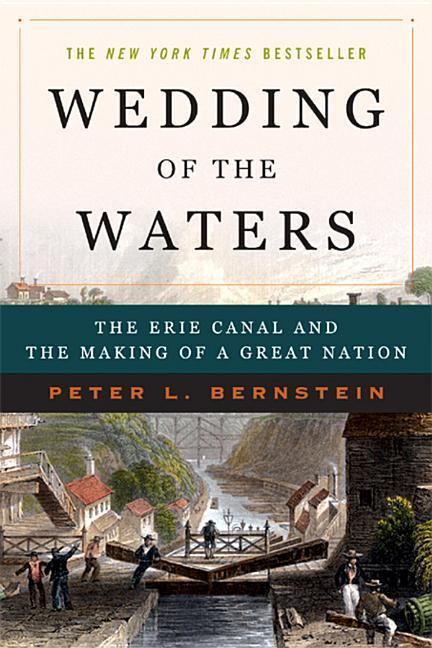 Wedding of the Waters: The Erie Canal and the Making of a Great Nation als Taschenbuch