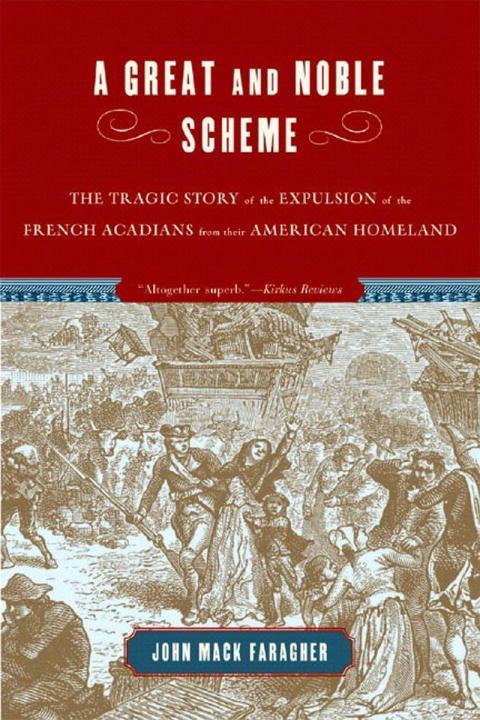 A Great and Noble Scheme: The Tragic Story of the Expulsion of the French Acadians from Their American Homeland als Taschenbuch