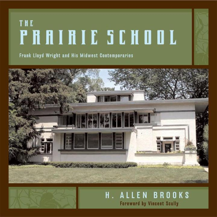 The Prairie School: Frank Lloyd Wright and His Midwest Contemporaries als Buch