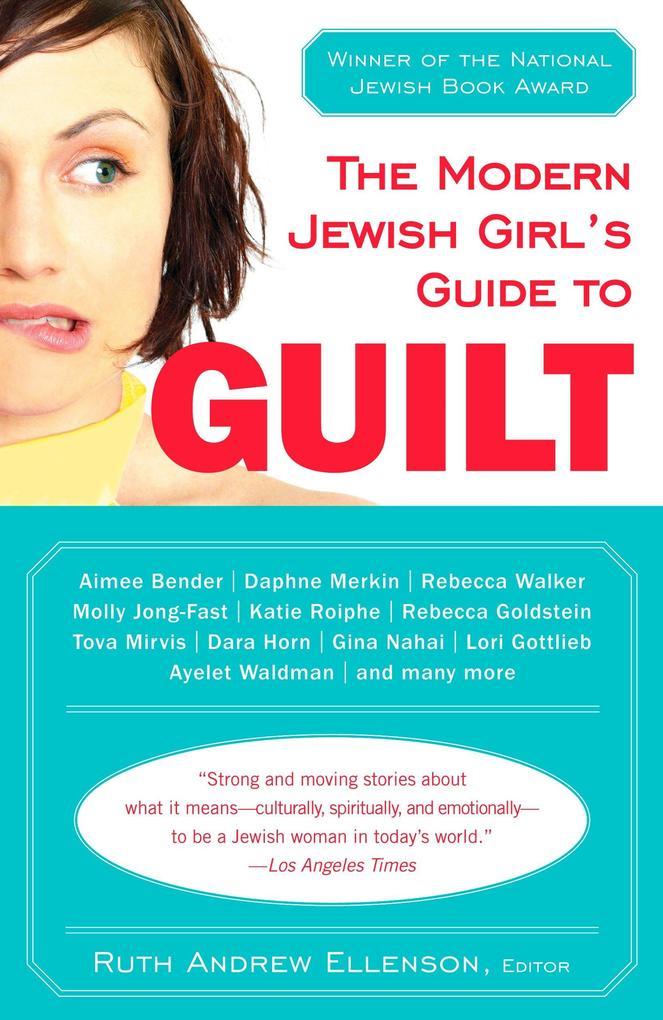The Modern Jewish Girl's Guide to Guilt als Taschenbuch