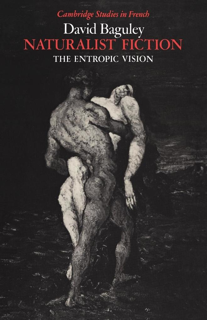 Naturalist Fiction: The Entropic Vision als Buch