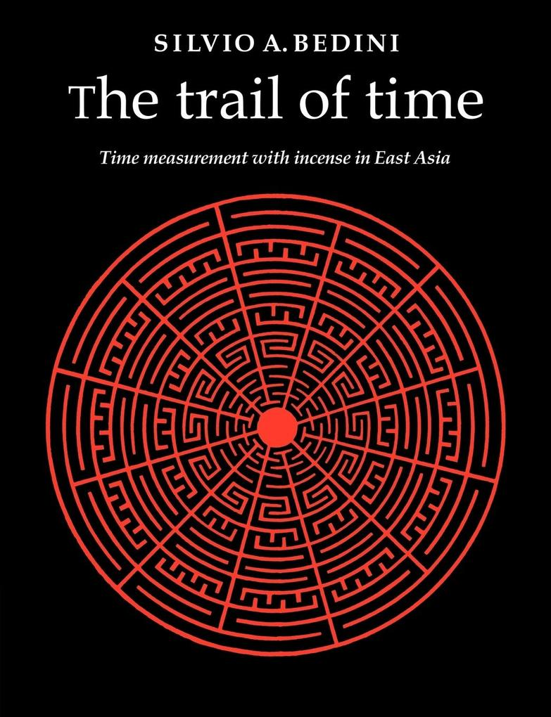 The Trail of Time: Time Measurement with Incense in East Asia als Buch
