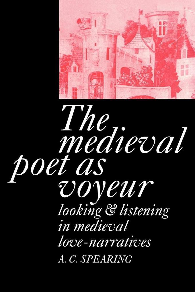 The Medieval Poet as Voyeur als Buch