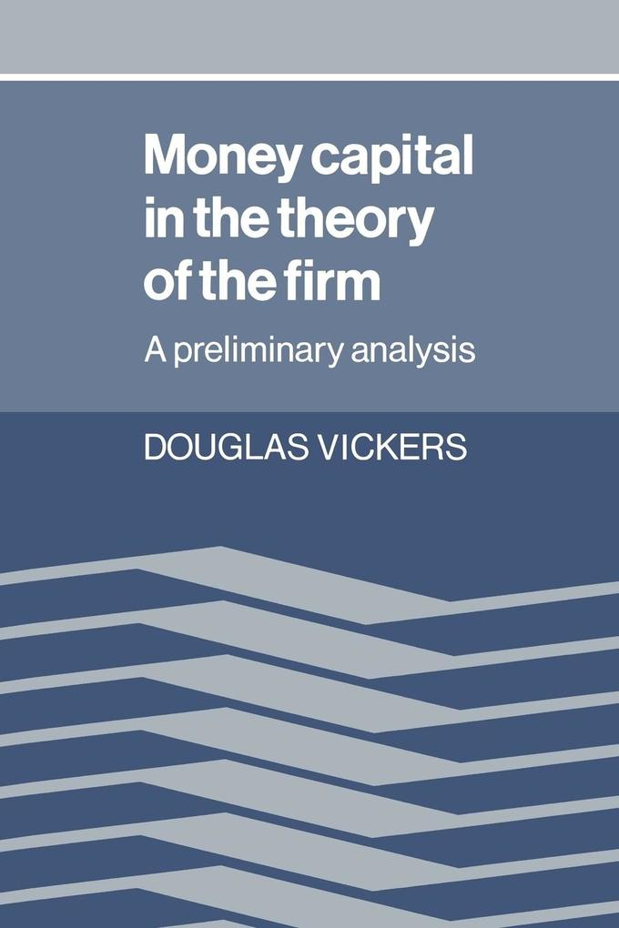 Money Capital in the Theory of the Firm: A Preliminary Analysis als Buch
