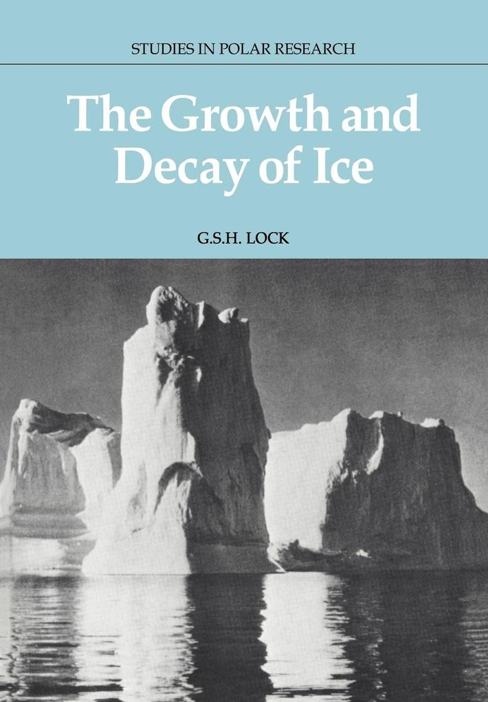 The Growth and Decay of Ice als Buch