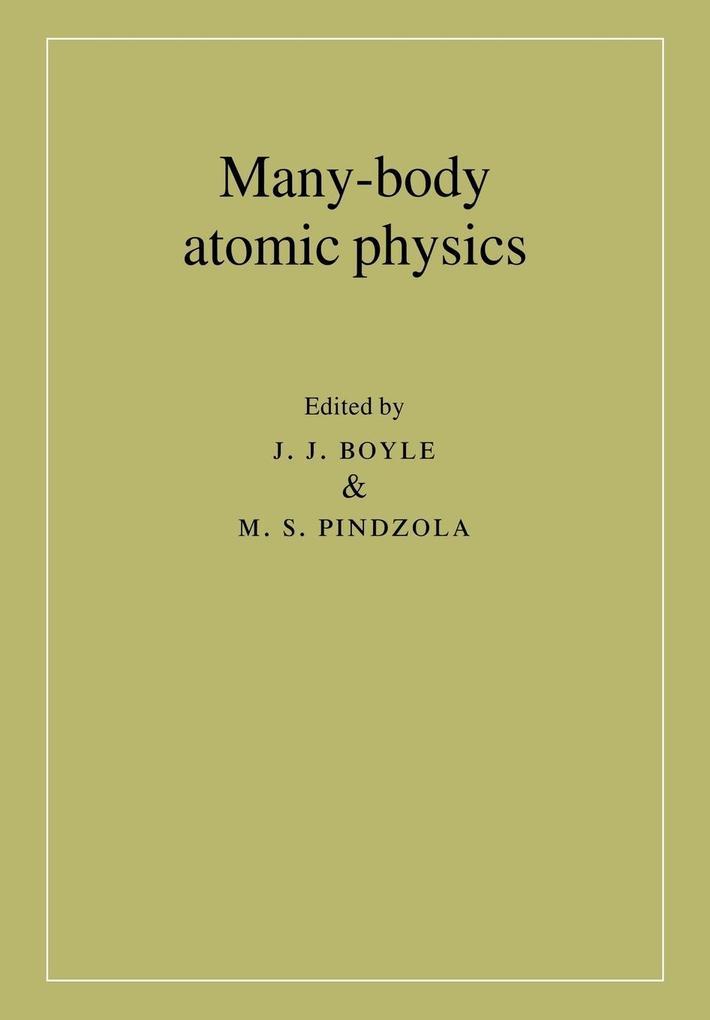Many-Body Atomic Physics als Taschenbuch